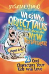Who's Who Object Talks That Teach about the New Testament - Susan L. Lingo