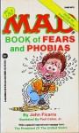 The Mad Book of Fears and Phobias - John Ficarra, Paul Coker Jr., MAD Magazine
