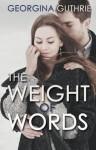 The Weight of Words - Georgina Guthrie