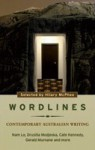 Wordlines: Contemporary Australian Writing - Hilary McPhee, Nam Le, Rod Jones, Amra Pajalic, Carmel Bird, Paul Mitchell, Gerald Murnane, Tom Cho, Drusilla Modjeska, Joan London, Abigail Ulman, Alex Miller, Sophie Cunningham, Evelyn Juers, Cate Kennedy