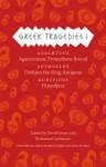 Greek Tragedies 1: Aeschylus: Agamemnon, Prometheus Bound; Sophocles: Oedipus the King, Antigone; Euripides: Hippolytus - Mark Griffith, Glenn W. Most, David Grene, Richmond Lattimore