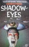 Shadow Eyes - Kathryn Ptacek