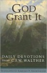 God Grant It: Daily Devotions from C. F. W. Walther - C.F.W. Walther