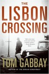 The Lisbon Crossing - Tom Gabbay
