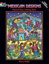 Mexican Designs Stained Glass Coloring Book - Marty Noble