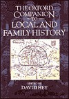 The Oxford Companion to Local and Family History - David Hey