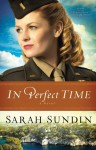 In Perfect Time (Wings of the Nightingale Book #3) - Sarah Sundin