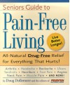 Senior's Guide to Pain-Free Living: A Guide to Fast, Long-Lasting Relief, Without Drugs! - Prevention Health Books, Prevention Magazine