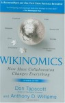 Wikinomics: How Mass Collaboration Changes Everything - Don Tapscott