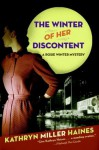 The Winter of Her Discontent (Rosie Winter, #2) - Kathryn Miller Haines