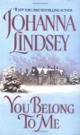 You Belong to Me (Cardinia's Royal Family, #2) - Johanna Lindsey