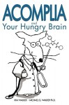 Acomplia and Your Hungry Brain - Kim Walker, Michael G. Walker
