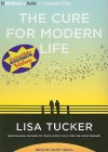 The Cure for Modern Life - Scott Brick, Lisa Tucker