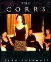 The Corrs: The Unofficial Book - Jane Cornwell