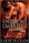 Under My Umbrella - Karen Erickson
