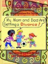 My Mom and Dad Are Getting a Divorce - Florence Bienenfeld