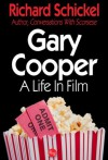 Gary Cooper, A Life In Film (Movie Greats) - Richard Schickel