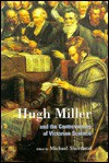 Hugh Miller and the Controversies of Victorian Science - Hugh Miller