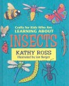Crafts for Kids Who Are Learning about Insects - Kathy Ross, Jan Barger
