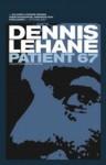 Patient 67 - Dennis Lehane