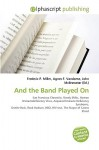And the Band Played on - Frederic P. Miller, Agnes F. Vandome, John McBrewster