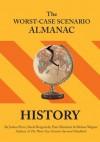 The Worst-Case Scenario Almanac: History - David Borgenicht, Joshua Piven, Piers Marchant