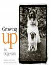 Growing Up: The Dog Years - Kim Levin, John O'Neill