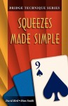 Squeezes Made Simple (Bridge Technique) - Marc Smith