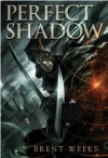 Perfect Shadow (Night Angel, #0.5) - Brent Weeks