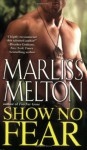 Show No Fear - Marliss Melton