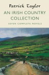 An Irish Country Collection: Seven Complete Novels - Patrick Taylor