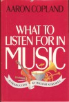 What to Listen for in Music - Aaron Copland