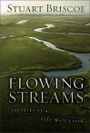 Flowing Streams: Journeys of a Life Well Lived - Stuart Briscoe