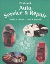Auto Service and Repair (Workbook) - Martin T. Stockel, Chris Johanson, James E. Duffy