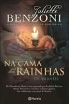Na Cama das Rainhas - Os Amantes - Juliette Benzoni