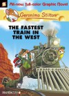 The Fastest Train In the West - Geronimo Stilton, Michele Foschini, Leonardo Favia, Ennio Bufi, Mirka Andolfo, Marta Lorini, Patrizia Puricelli, Elisabetta Dami