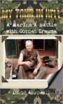 My Tour In Hell: A Marine's Battle with Combat Trauma - David Powell