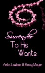 Surrender To His Wants - Anita Lawless, Roxxy Meyer