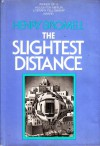 The Slightest Distance - Henry Bromell