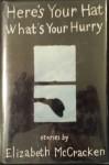 Here's Your Hat What's Your Hurry: Stories - Elizabeth McCracken, Elizabeth McCraken
