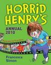 Horrid Henry's Annual 2010 - Francesca Simon, Tony Ross