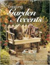 Creating Garden Accents: Step-by-Step Instructions for 22 Projects - Creative Publishing International, Tim Himsel, Creative Publishing International