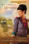 Waiting for Morning (The Brides Of Last Chance Ranch Series) - Margaret Brownley