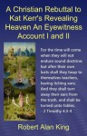 A Christian Rebuttal to Kat Kerr's Revealing Heaven An Eyewitness Account I and II - Robert Alan King