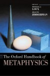 The Oxford Handbook of Metaphysics (Oxford Handbooks) - Michael J. Loux, Dean W. Zimmerman
