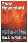 Fatu-Hiva: Back to Nature - Thor Heyerdahl
