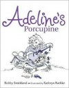 Adeline's Porcupine - Bobby Strickland, Kathryn Rathke
