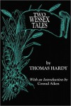 Two Wessex Tales - Thomas Hardy, Conrad Aiken