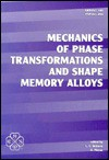 Mechanics Of Phase Transformations And Shape Memory Alloys: Presented At 1994 International Mechanical Engineering Congress And Exposition, Chicago, Illinois, November 6 11, 1994 - American Society of Mechanical Engineers, L. C. Brinson
