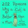 202 Reasons Why a Cat is Better than a Man - Allia Zobel Nolan